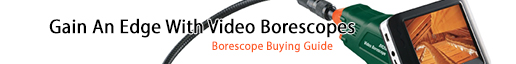 Borescope Buying Guide